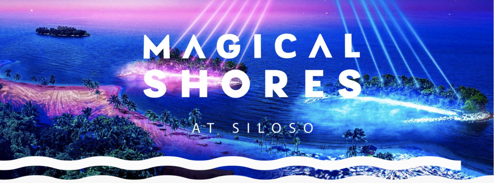 Magical Shores at Sentosa