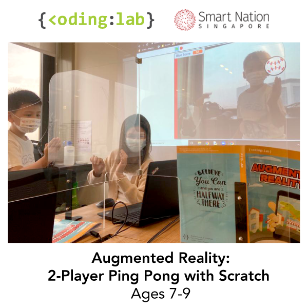 2021 Smart Nation Together x Coding Lab - Augmented Reality Ping Pong (Ages 7-9)
